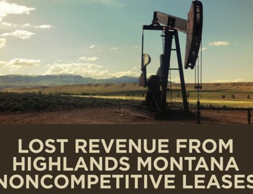 ReportTaxpayers Lose in Noncompetitive Montana Lease SaleAccording to BLM records, Highlands Montana has secured 227 oil and gas leases covering more than 113,000 acres of federal land since the start of fiscal year 2018, all through noncompetitive offers.